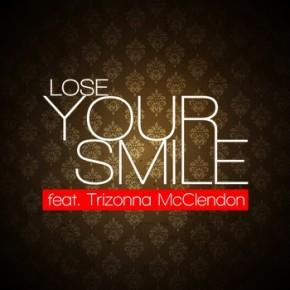 Lose Your Smile feat. Trizonna McClendon