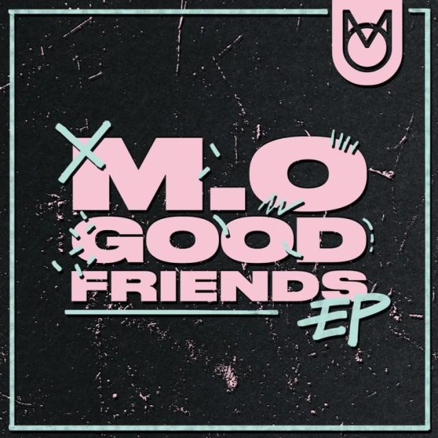 M.O GOOD FRIENDS