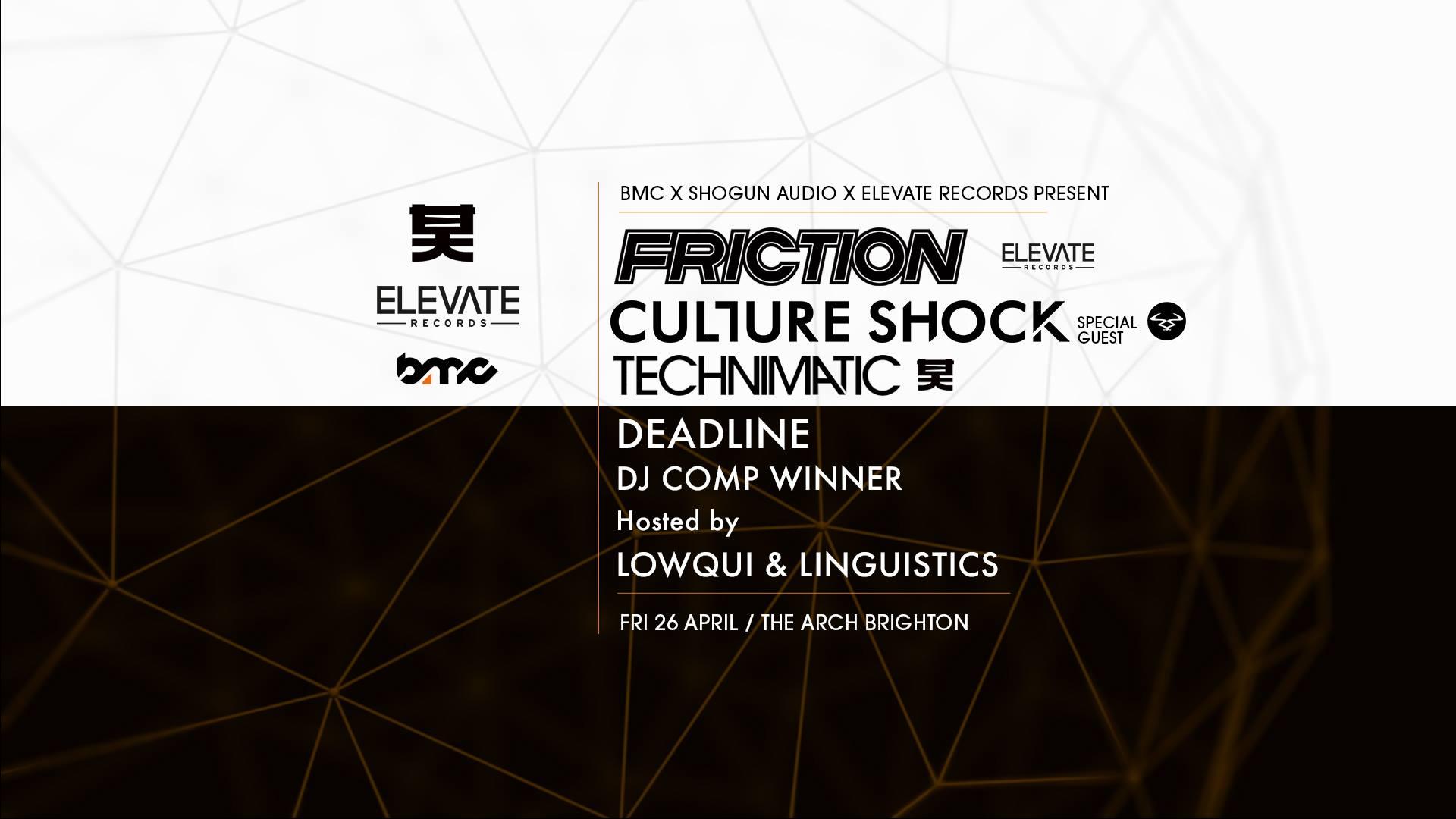 Friction / Culture Shock / Technimatic / Deadline